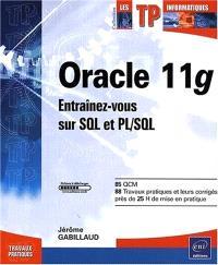 Oracle 11g : entraînez-vous sur SQL, PL-SQL