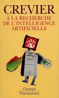 A la recherche de l'intelligence artificielle