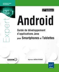 Android : guide de développement d'applications Java pour smartphones et tablettes