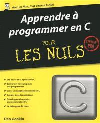Apprendre à programmer en C pour les nuls : certifié pro