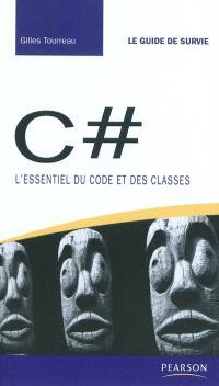 C dièse : l'essentiel du code et des classes