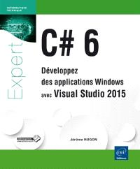 C# 6 : développez des applications Windows avec Visual Studio 2015