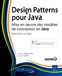Design patterns pour Java : mise en oeuvre des modèles de conception en Java : exercices corrigés