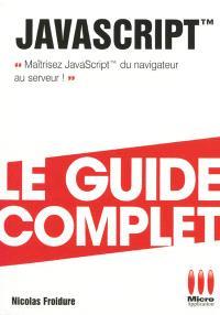 JavaScript : maîtrisez JavaScript du navigateur au serveur !