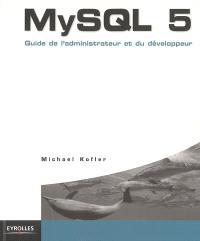 MySQL 5 : guide de l'administrateur et du développeur