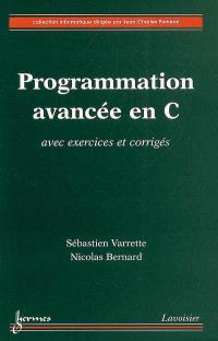 Programmation avancée en C : avec exercices et corrigés