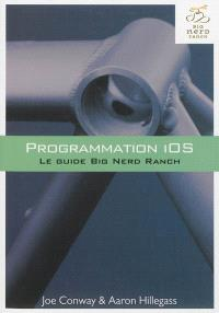 Programmation iOS : le guide Big Nerd Ranch
