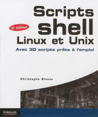 Scripts shell, Linux et Unix : avec 30 scripts prêts à l'emploi