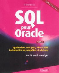SQL pour Oracle : applications avec Java, PHP et XML : optimisation des requêtes et schémas : avec 50 exercices corrigés