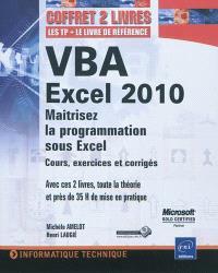 VBA Excel 2010 : maîtrisez la programmation sous Excel : cours, exercices et corrigés