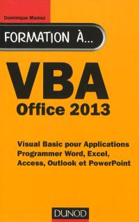 VBA Office 2013 : Visual Basic pour Applications, programmer Word, Excel, Access, Outlook et PowerPoint