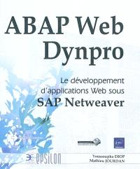 ABAP Web Dynpro : le développement d'applications Web sous SAP Netweaver