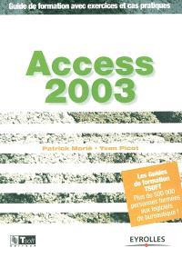 Access 2003 : guide de formation avec exercices et cas pratiques
