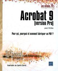 Acrobat 9 (version Pro) pour PC-Mac : pour qui, pourquoi et comment fabriquer un PDF ?