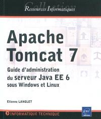 Apache Tomcat 7 : guide d'administration du serveur Java EE 6 sous Windows et Linux