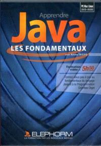 Apprendre Java : les fondamentaux : formez-vous pas à pas aux fondamentaux du langage Java et à la programmation orientée objet
