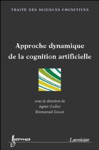 Approche dynamique de la cognition artificielle