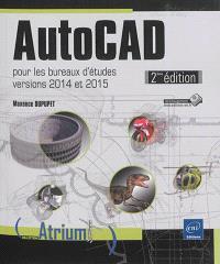 AutoCAD : pour les bureaux d'études : versions 2014 et 2015