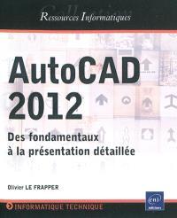 AutoCAD 2012 : des fondamentaux à la présentation détaillée