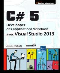 C# 5 : développez des applications Windows avec Visual Studio 2013