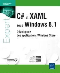 C# et XAML sous Windows 8.1 : développez des applications Windows Store