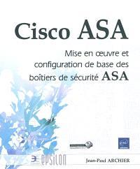 Cisco ASA : mise en oeuvre et configuration de base des boîtiers de sécurité ASA