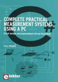 Complete practical measurements systems using a PC : circuit designs and programming in C dièse and Visual Basic