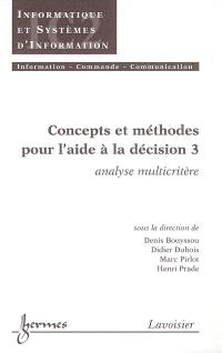 Concepts et méthodes pour l'aide à la décision. Volume 3, Analyse multicritère