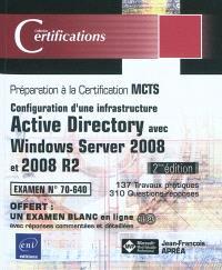 Configuration d'une infrastructure Active Directory avec Windows Server 2008 et 2008 R2 : préparation à la certification MCTS : examen n°70-640