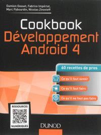 Cookbook : développement Android 4 : 60 recettes de pro