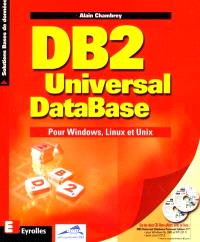 DB2 Universal DataBase : pour Windows, Unix et Linux