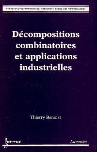 Décompositions combinatoires et applications industrielles