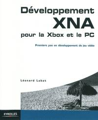 Développement XNA pour la Xbox et le PC : premiers pas en développement de jeu vidéo