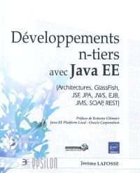 Développements n-tiers avec Java EE : architectures, GlassFish, JSF, JPA, JWS, EJB, JMS, SOAP, REST