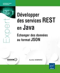 Développer des services REST en Java : échanger des données au format JSON