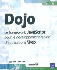 Dojo : le framework JavaScript pour le développement rapide d'applications Web