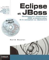 Eclipse et JBoss : développement d'applications J2EE professionnelles, de la conception au déploiement