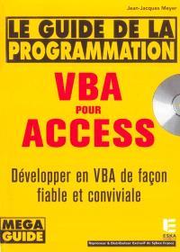 Guide de la programmation Visual Basic Access : développer en VBA de façon fiable et conviviale