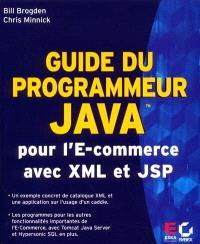 Guide du programmeur Java : e-commerce avec XML et JSP Expert