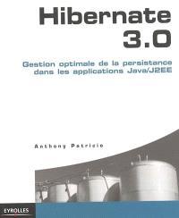 Hibernate 3.0 : gestion optimale de la persistance dans les applications Java-J2EE