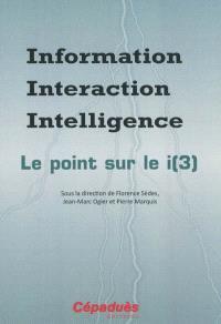 Information, interaction, intelligence : le point sur le i(3)