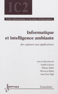 Informatique et intelligence ambiante : des capteurs aux applications