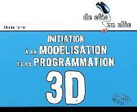 Initiation à la modélisation et à la programmation 3D