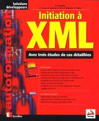 Initiation à XML : avec trois études de cas détaillées