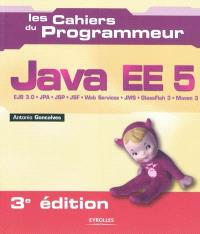 Java EE 5 : EJB 3.0, JPA, JSP, JSF, Web services, JMS, GlassFish 3, Maven 3