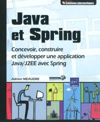 Java et Spring : concevoir, construire et développer une application Java-J2EE avec Spring