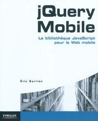 jQuery Mobile : la bibliothèque JavaScript pour le Web mobile