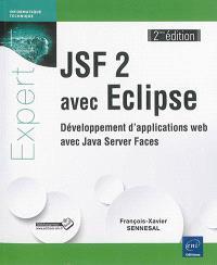 JSF 2 avec Eclipse : développement d'applications web avec Java Server Faces