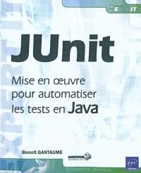 JUnit : mise en oeuvre pour automatiser les tests en Java