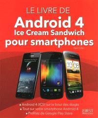 Le livre d'Android 4 ICS-Ice cream sandwich pour smartphones